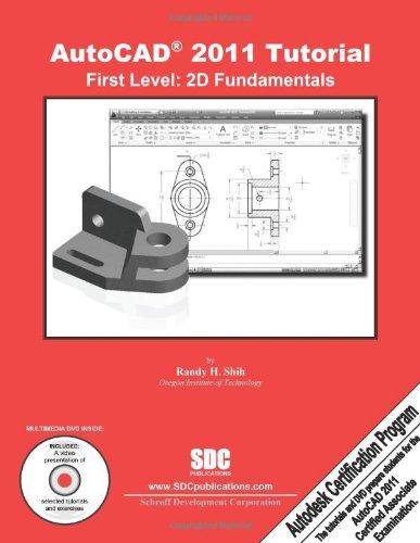 AutoCAD 2011 Tutorial - First Level: 2D Fundamentals