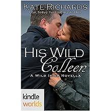 Wild Irish: His Wild Colleen (Kindle Worlds Novella) (MacKay Destiny Book 10)