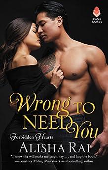 Wrong to Need You: Forbidden Hearts by [Rai, Alisha]