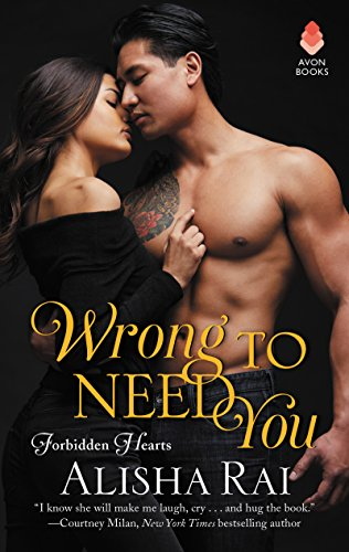 Wrong to Need You: Forbidden Hearts by [Rai, Alisha]