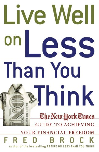 Live Well on Less Than You Think: The New York Times Guide to Achieving Your Financial Freedom