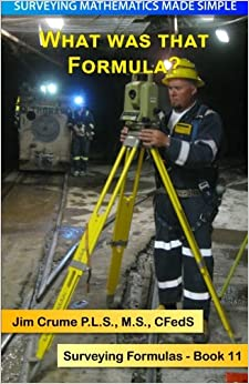 What Was That Formula?: Surveying Formulas (Surveying Mathematics Made Simple) (Volume 11) Downloads Torrent