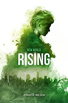New World Rising: Book One in a Young Adult Dystopian Series by [Wilson, Jennifer]