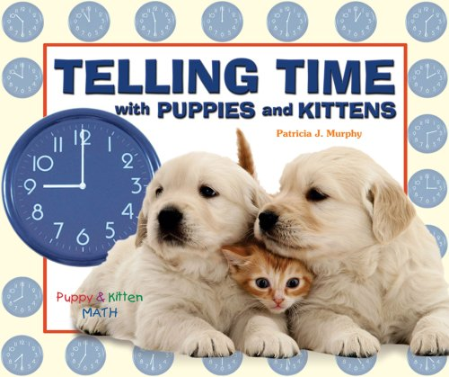 Telling Time with Puppies and Kittens (Puppy and Kitten (Watch Elementary Online)