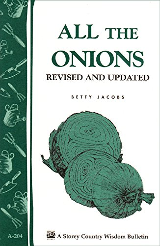 Bulletin Guide - All the Onions: Storey's Country Wisdom Bulletin A-204 (Storey Country Wisdom Bulletin, A-204)