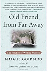 Old Friend from Far Away: The Practice of Writing Memoir Paperback