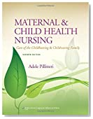 Maternal and Child Health Nursing: Care of the Childbearing and Childrearing Family