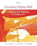 Developing Helping Skills: A Step-by-Step Approach to Competency (HSE 123 Interviewing Techniques)