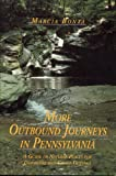 More Outbound Journeys in Pennsylvania: A Guide to Natural Places for Individual and Group Outings (Keystone Books®)