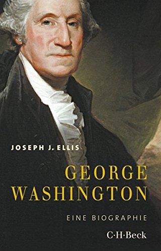 George Washington: Eine Biographie