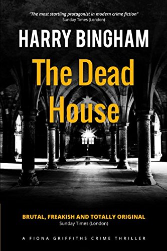 The Dead House (Fiona Griffiths Crime Thriller Series) (Volume 5) (House Of The Dead Series 1 Part 1)
