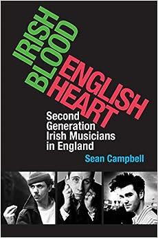 Irish Blood, English Heart: Second Generation Irish Musicians in England