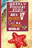 Weekly Planner 2020 Just a New Jersey Girl in a Vermont World: Weekly Calendar Diary Journal With Dot Grid for a Transplanted New Jerseyan