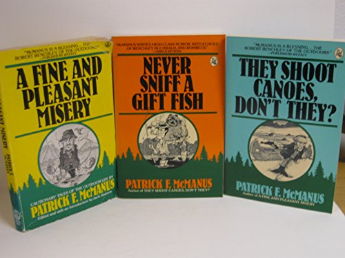 Patrick F. McManus 3 volume set, Never Sniff a Gift Fish, They Shoot Canoes, Don't They, A Fine and Pleasant Misery