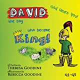 DAVID, the Boy Who Became KING!, Theresa Goodine, 1489586997