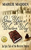 Once Upon a Western Way: An Epic Tale of the Western Empire