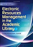 Electronics Resources Management in the Academic Library, Karin Wikoff, 1610690052