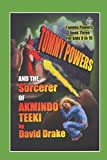 Tommy Powers and the Sorcerer of Akmindo Teeki (Tommy Powers Super Hero)