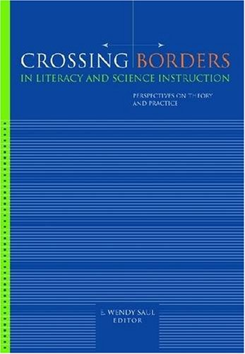 Crossing Borders in Literacy and Science Instruction: Perspectives on Theory and Practice