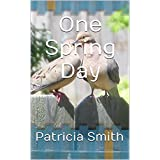 One Spring Day (Knowing God Book 1)