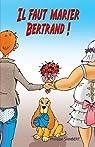 Il faut marier Bertrand! par Saimbert