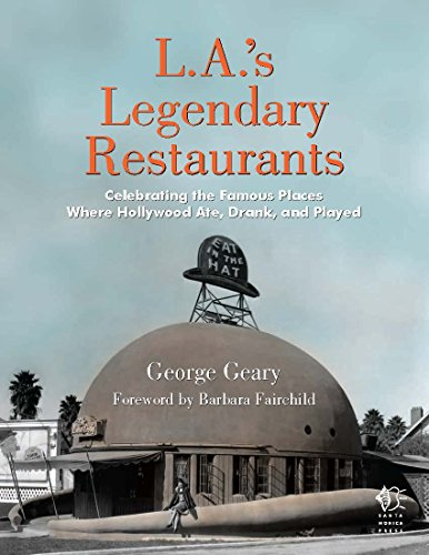 L.A.'s Legendary Restaurants: Celebrating the Famous Places Where Hollywood Ate, Drank, and Played (Holland Grills)