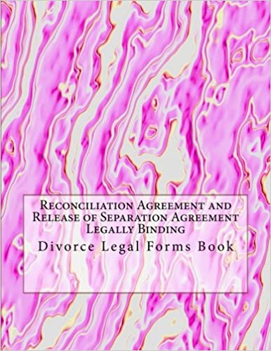 Reconciliation Agreement and Release of Separation Agreement - Legally Binding: Divorce Legal Forms Book