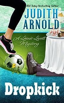 Dropkick: A Lainie Lovett Mystery (The Lainie Lovett Mysteries Book 3) by [Arnold, Judith]