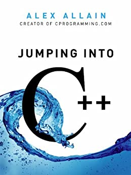 Jumping into C++ by [Allain, Alex]