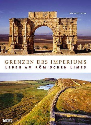 Grenzen des Imperiums: Leben am römischen Limes von Margot Klee (1. Mai 2006) Gebundene Ausgabe