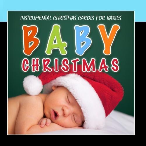 Baby Christmas (Instrumental Christmas Carols For Babies)