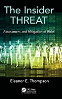 The Insider Threat: Assessment and Mitigation of Risks Front Cover