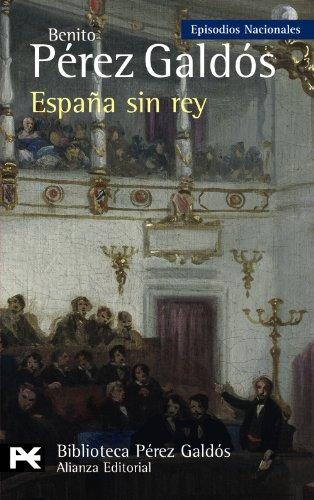 Descargar Libro España Sin Rey: Episodios Nacionales, 41 / Serie Final Benito Pérez Galdós