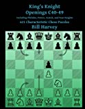 King's Knight Openings C40-49 Including Philidor, Petrov, Scotch, And Four Knigh: 621 Characteristic Chess Puzzles-Bill Harvey