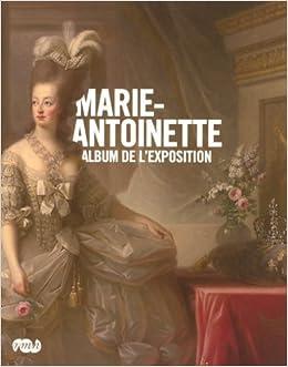 Marie-Antoinette : Album de lexposition