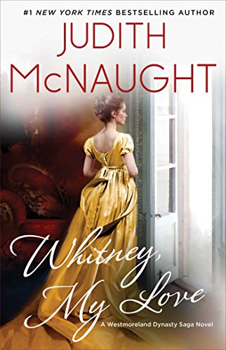 Whitney Series - Whitney, My Love (The Westmoreland Dynasty Saga Book 1)