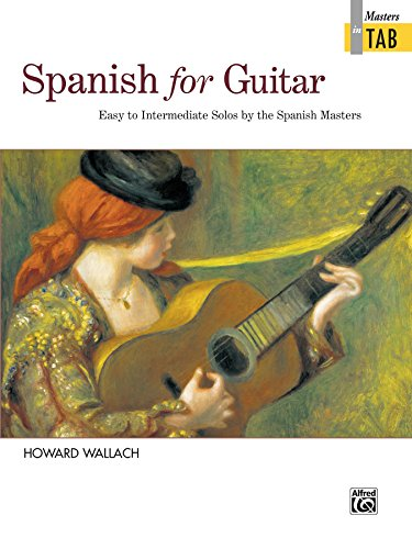 Pdf eBooks Spanish for Guitar: Masters in TAB: Easy to Intermediate Sheet Music Solos by the Spanish Masters
