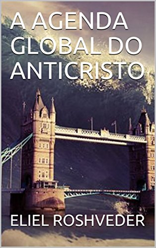 A AGENDA GLOBAL DO ANTICRISTO (Portuguese Edition) - Kindle ...
