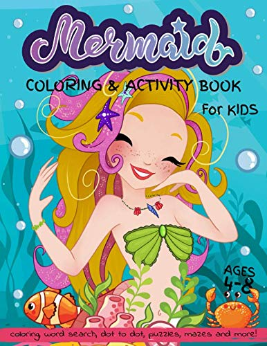- Mermaid Coloring and Activity Book for Kids Ages 4-8: Coloring, Word Search, Dot to Dot, Puzzles, Mazes and More!