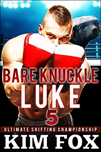 Bare Knuckle Luke: BBW Paranormal Romance Bear Shifters (Ultimate Shifting Championship Book (Bare Cage)