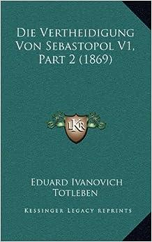 Die Vertheidigung Von Sebastopol V1, Part 2 (1869)