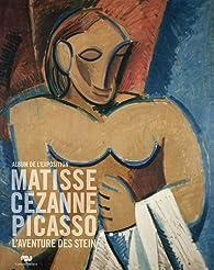 Matisse, Cézanne, Picasso... : L'aventure des Stein par Valérie Loth