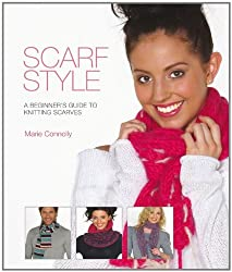 Scarf Style: A Beginner's Guide to Kniting Scarves