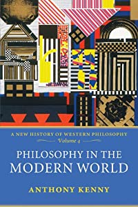 Philosophy in the Modern World: A History of Western Philosophy, Volume 4 by Oxford University Press