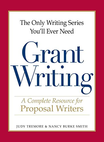 Pdf Reference The Only Writing Series You'll Ever Need - Grant Writing: A Complete Resource for Proposal Writers (The Only Writing Series You'll Ever Need)