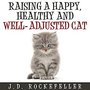 Raising a Happy, Healthy and Well-Adjusted Cat Audiobook