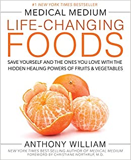 Medical Medium Life-Changing Foods: Save Yourself and the