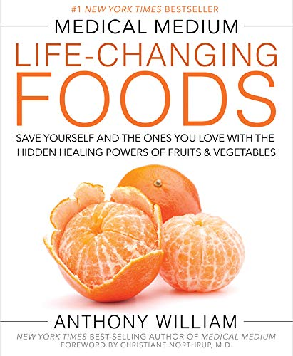 Medical Medium Life-Changing Foods: Save Yourself and the Ones You Love with the Hidden Healing Powers of Fruits & Vegetables ()