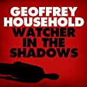 Watcher in the Shadows Audiobook by Geoffrey Household Narrated by David McAllister