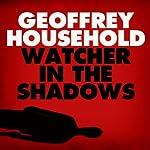 Watcher in the Shadows | Geoffrey Household